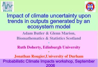 Impact of climate uncertainty upon trends in outputs generated by an ecosystem model