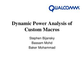 Dynamic Power Analysis of Custom Macros
