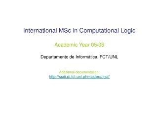 International MSc in Computational Logic Academic Year 05/06 Departamento de Informática, FCT/UNL