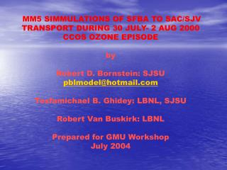 MM5 SIMMULATIONS OF SFBA TO SAC/SJV TRANSPORT DURING 30 JULY- 2 AUG 2000 CCOS OZONE EPISODE by