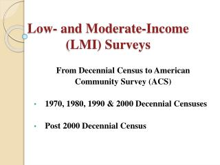 Low- and Moderate-Income  (LMI) Surveys