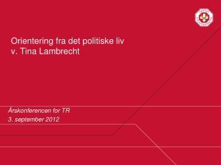 Orientering fra det politiske liv v. Tina Lambrecht