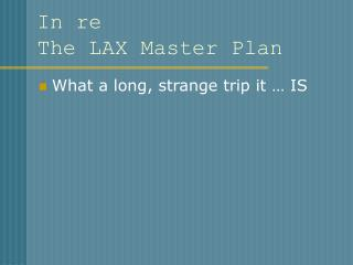 In re  The LAX Master Plan