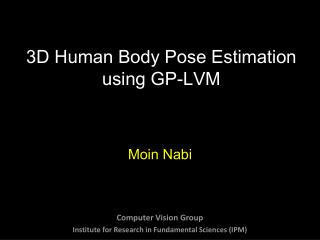 3D Human Body Pose Estimation using GP-LVM