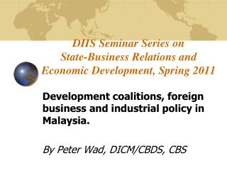 DIIS Seminar Series on  State-Business Relations and Economic Development, Spring 2011