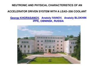 NEUTRONIC AND PHYSICAL CHARACTERISTICS OF AN ACCELERATOR DRIVEN SYSTEM WITH A LEAD–208 COOLANT