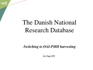 The Danish National Research Database