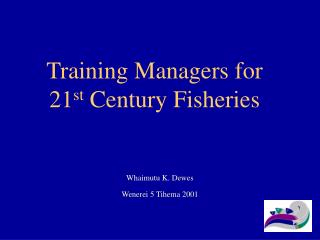 Training Managers for 21 st  Century Fisheries