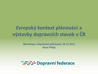 Evropský kontext plánování a výstavby dopravních staveb v ČR