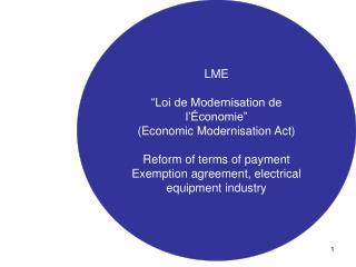 """LME """"Loi de Modernisation de l'Économie"""" (Economic Modernisation Act)"""
