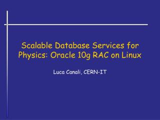 Scalable Database Services for Physics: Oracle 10g RAC on Linux