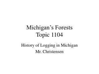 Michigan�s Forests Topic 1104