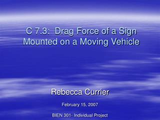 C 7.3:  Drag Force of a Sign Mounted on a Moving Vehicle