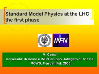 Standard Model Physics at the LHC: the first phase