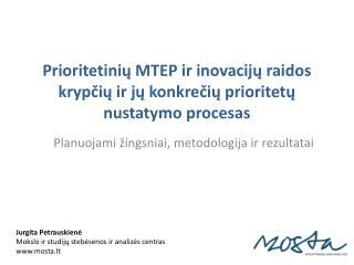 Prioritetinių MTEP ir inovacijų raidos krypčių ir jų konkrečių prioritetų nustatymo procesas