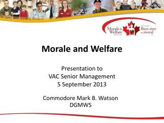 Morale and Welfare Presentation to  VAC Senior Management  5 September 2013