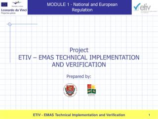 Project  ETIV – EMAS TECHNICAL IMPLEMENTATION AND VERIFICATION Prepared by :