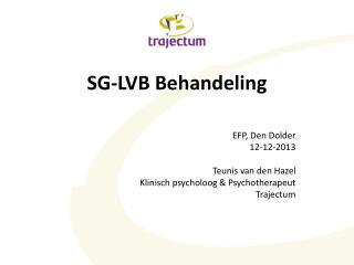 SG-LVB Behandeling