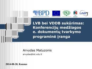 LVB bei  VDDB sukūrimas: Konferencijų medžiagos e. dokumentų tvarkymo programinė įranga
