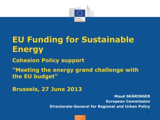 Maud SKÄRINGER European Commission Directorate-General for Regional and Urban Policy