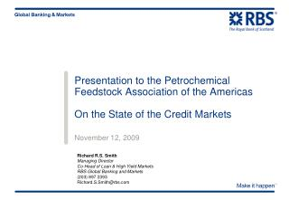 Presentation to the Petrochemical Feedstock Association of the Americas  On the State of the Credit Markets