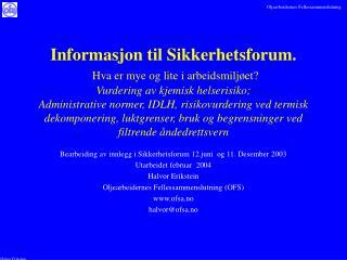 Bearbeiding av innlegg i Sikkerhetsforum 12.juni  og 11. Desember 2003 Utarbeidet februar  2004