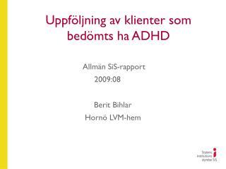 Uppföljning av klienter som bedömts ha ADHD