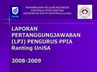 LAPORAN PERTANGGUNGJAWABAN (LPJ) PENGURUS PPIA Ranting UniSA 2008-2009