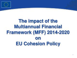 The impact of the  Multiannual Financial Framework (MFF) 2014-2020  on  EU Cohesion Policy