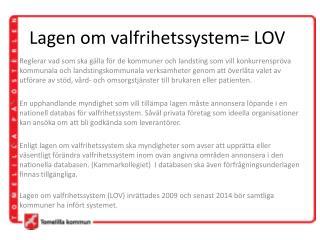 Lagen om valfrihetssystem= LOV