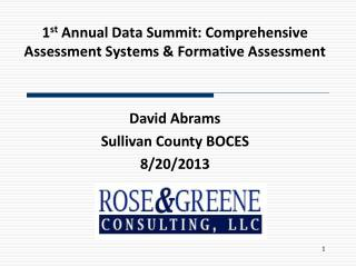 1 st  Annual Data Summit: Comprehensive Assessment Systems & Formative Assessment