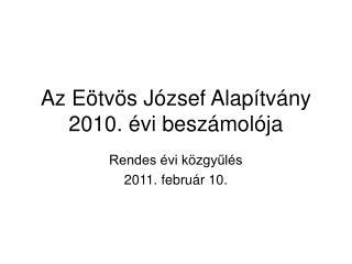 Az  E ötvös József Alapítvány 20 10 . évi beszámolója