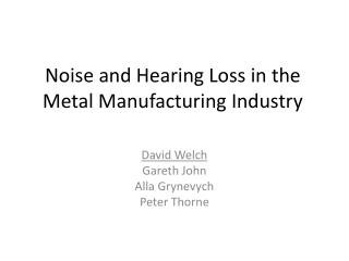 Noise and Hearing Loss in the Metal Manufacturing Industry