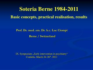 Soteria Berne 1984-2011 Basic concepts, practical realisation, results