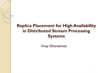Replica Placement for High Availability in Distributed Stream Processing Systems