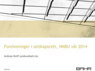 Forelesninger i selskapsrett, NMBU vår 2014