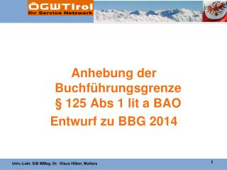 Anhebung der Buchführungsgrenze  § 125 Abs 1 lit a BAO Entwurf zu BBG 2014