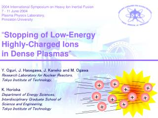 2004 International Symposium on Heavy Ion Inertial Fusion  7 - 11 June 2004