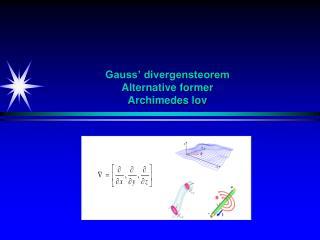Gauss' divergensteorem Alternative former Archimedes lov