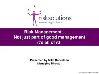 Risk Management……… Not just part of good management it's all of it!!
