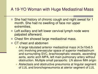 A 19-YO Woman with Huge Mediastinal Mass