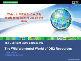 The DB2Night Show Episode #12  The Wild Wonderful World of DB2 Resources