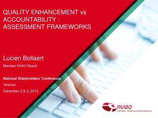 QUALITY ENHANCEMENT vs ACCOUNTABILITY :  ASSESSMENT FRAMEWORKS