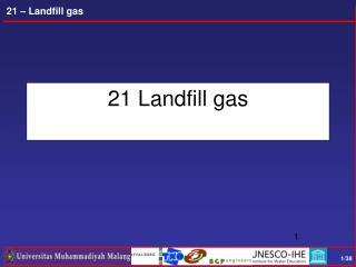 21 Landfill gas