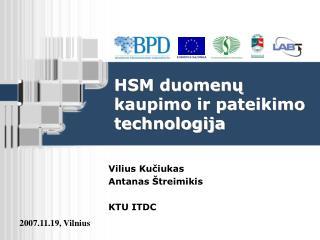 HSM duomenų kaupimo ir pateikimo technologija