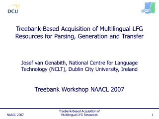 Treebank-Based Acquisition of Multilingual LFG Resources for Parsing, Generation and Transfer