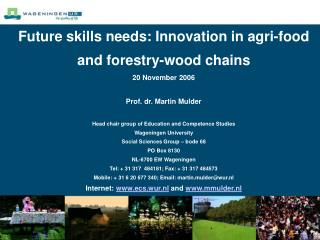 Future skills needs: Innovation in agri-food and forestry-wood chains 20 November 2006