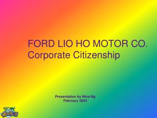 FORD LIO HO MOTOR CO. Corporate Citizenship