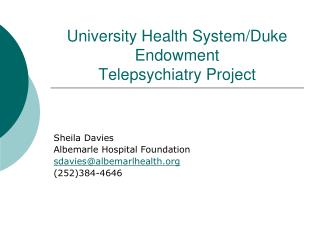 University Health System/Duke Endowment Telepsychiatry Project