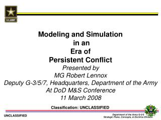Modeling and Simulation  in an  Era of  Persistent Conflict